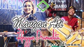 Anggun Pramudita - Mangan ati [Versi Jaranan](Official Music Video)