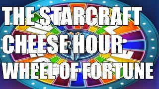 The Starcraft Cheese Hour #14  - Wheel of Fotune