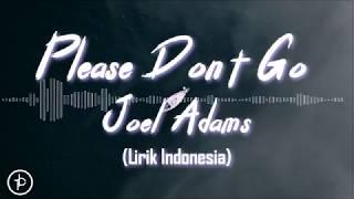 Joel Adams - Please Don't Go (Lirik dan Arti | Terjemahan)