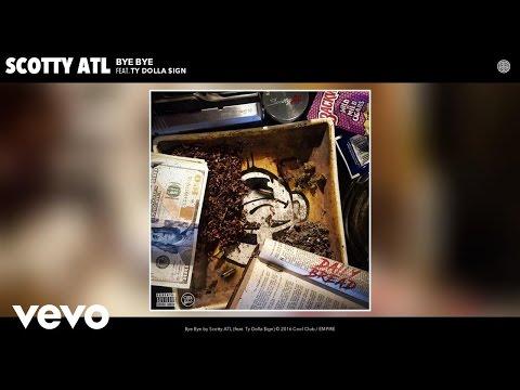 Scotty ATL - Bye Bye (Audio) ft. Ty Dolla $ign