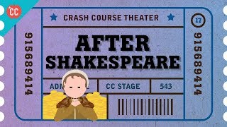 English Theater After Shakespeare: Crash Course Theater #17