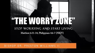 "Gateway Church ""THE 'WORRY' ZONE"" - Stop Worrying And Start Living"