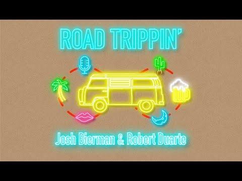 Road Trippin' - Josh Bierman & Robert Duarte