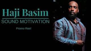 Sound Motivation with Haji Basim