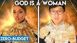 ARIANA GRANDE WITH ZERO BUDGET! (God is a Woman PARODY)