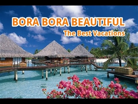 Bora Bora Island Vacation -  Things To Do and know | Travel Fun Guide