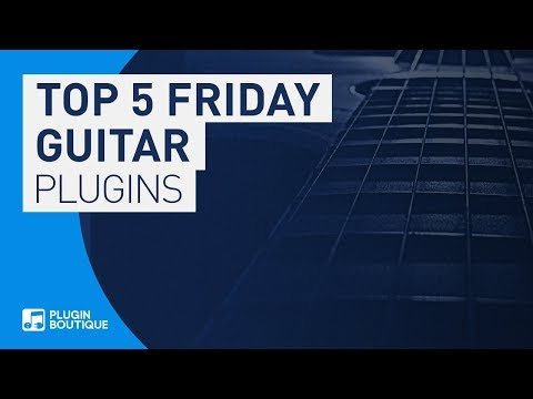Best Guitar FX/Effect Plugins VST Alternatives 2018 | Top Five Friday