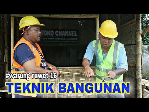 WARUNG RUWET 16 - TEKNIK BANGUNAN