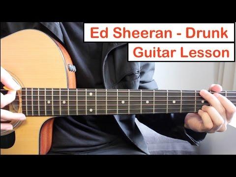 Ed Sheeran - Drunk | Guitar Lesson (Tutorial) How to play Chords