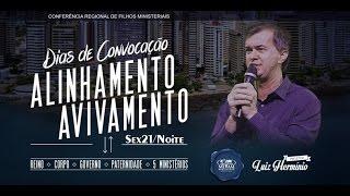 Ap. Luiz Hermínio - Sacerdócio, Igreja e Reino - Sex. 21 Out. Alinhamento e Avivamento 2016