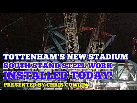 UPDATE ON THE SOUTH STAND STEEL WORK: Major Changes at Tottenham's New Stadium - 9 December 2017 PM
