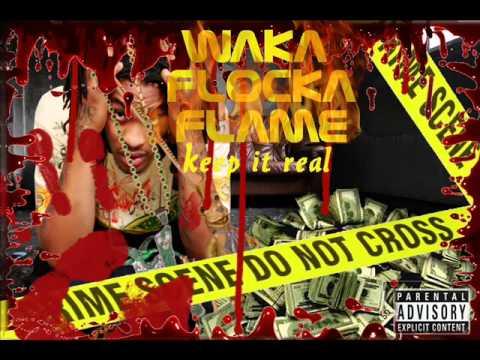 WAKA FLOCKA FLAME Keep It Real