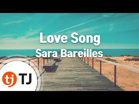 [TJ노래방] Love Song - Sara Bareilles / TJ Karaoke