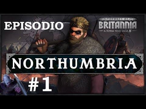 Total War: TRONOS DE BRITANNIA | Campaña NORTHUMBRIA #1