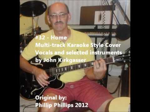 "Kirkgasser #32:  ""Home"" by Phillips - a multitrack/karaoke work in progress cover"
