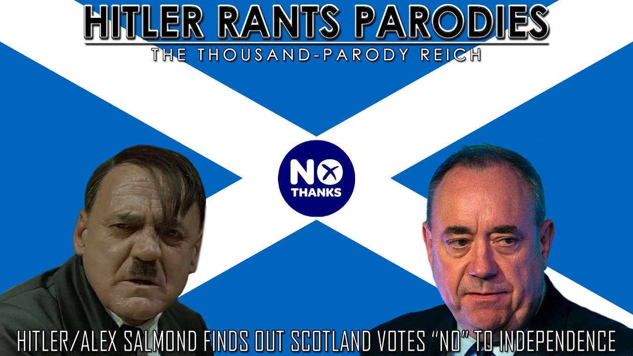 "Hitler/Alex Salmond finds out Scotland votes ""No"" to independence"