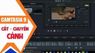 Hướng dẫn cách cắt và chuyển cảnh video trong Camtasia 9