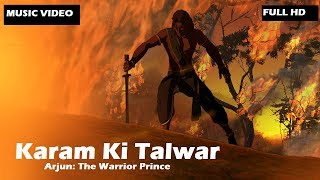 Karam Ki Talwar Music Video | Arjun : The Warrior Prince | Sukhwinder Singh | UTV Motion Pictures