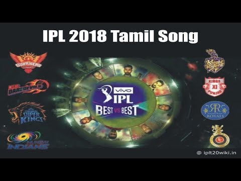 IPL 2018 Tamil Song : BESTvsBEST Anthem Song of IPL 2018 in Tamil