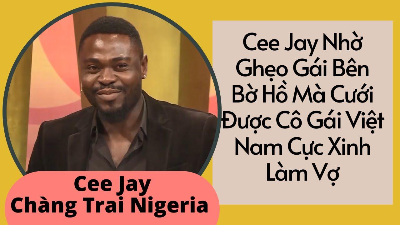 Cee Jay Chàng Trai Nigeria Nhờ Ghẹo Gái Bên Bờ Hồ Mà Cưới Được Cô Gái Việt Nam Cực Xinh Làm Vợ 😍