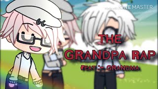 The Grandpa Rap ( F.T Grandma) || Music video? || Gacha life
