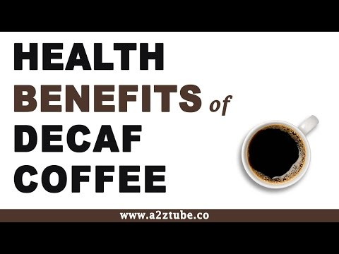 Health Benefits of Decaf Coffee