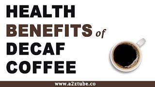 Health Benefits Decaf Coffee