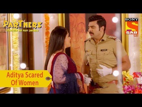 Your Favorite Character | Aditya Is Scared Of Women | Partners Trouble Ho Gayi Double