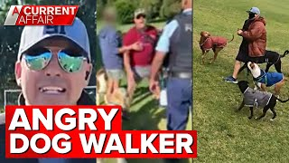 Angry dog walker has locals scared | A Current Affair