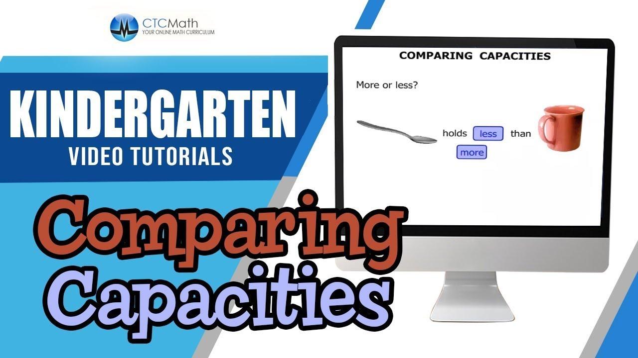 Kindergarten Math Tutorials Comparing Capacities Youtube
