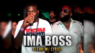 Meek Mill Feat. Rick Ross-  Ima Boss [CLEAN][HD]*BEST QUALITY ON YOUTUBE*