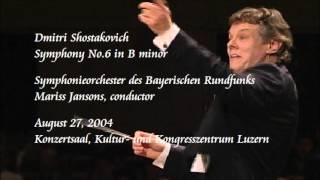 Shostakovich: Symphony No.6 in B minor - Jansons / Symphonieorchester des Bayerischen Rundfunks