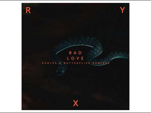 RY X - Bad Love (Eagles & Butterflies Remix) [Infectious Music]