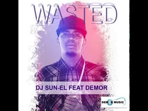 Dj Sun EL ft Demor Wasted (Official Audio)