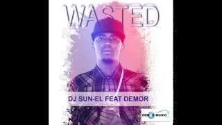 Dj Sun EL ft Demor Wasted (Official Audio)
