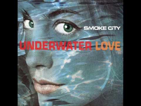 Smoke City  Underwater Love Radio Edit