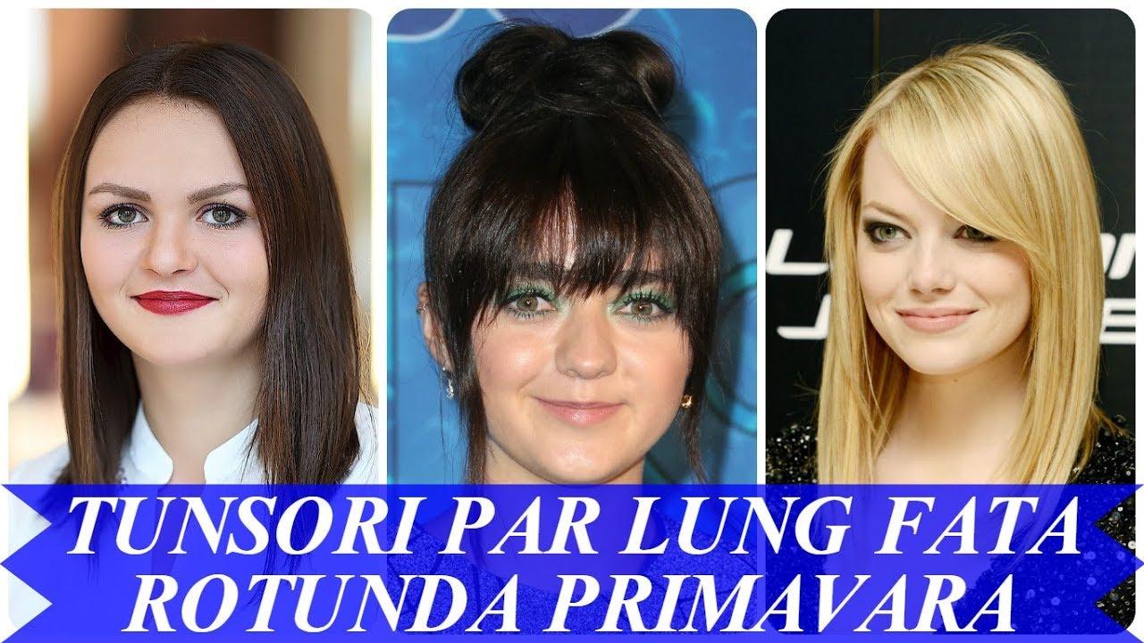 Modele De Tunsori Par Lung Fata Rotunda Primavara 2018 Youtube