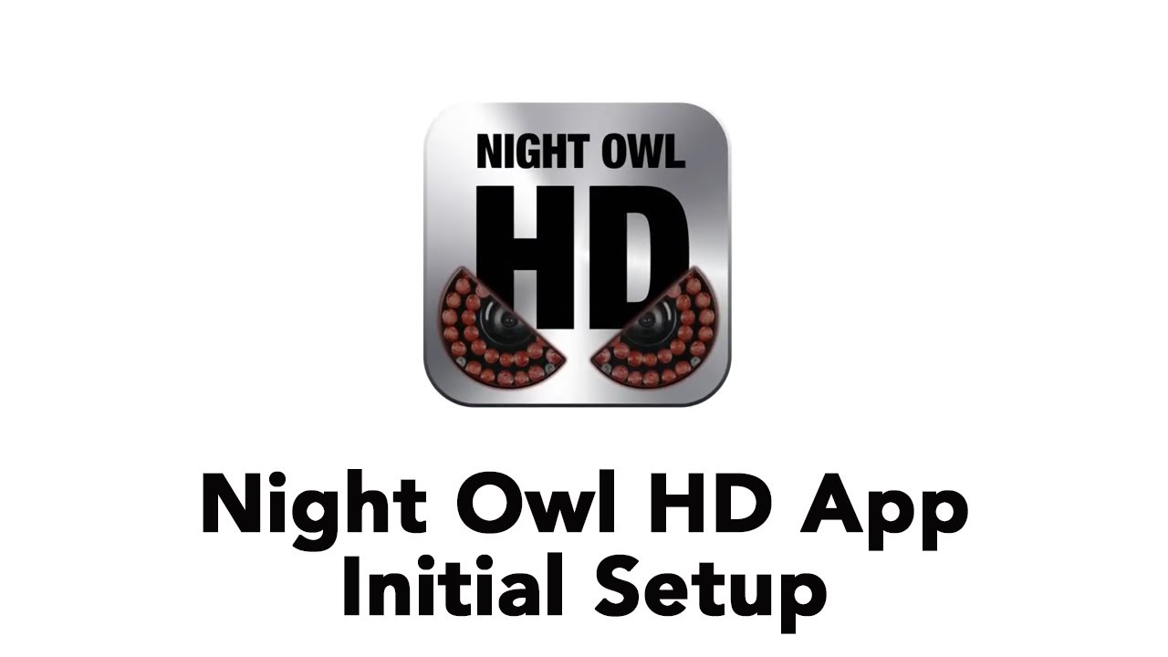 Night Owl Hd App - Initial Setup - Youtube-9809