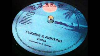 "Exiles "" Fussing & Fighting"" +Dub"