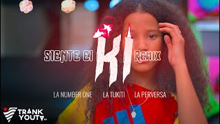 Siente El Ki [Remix] - La Perversa ❌ La Tukiti ❌ La Number One (Video Oficial)