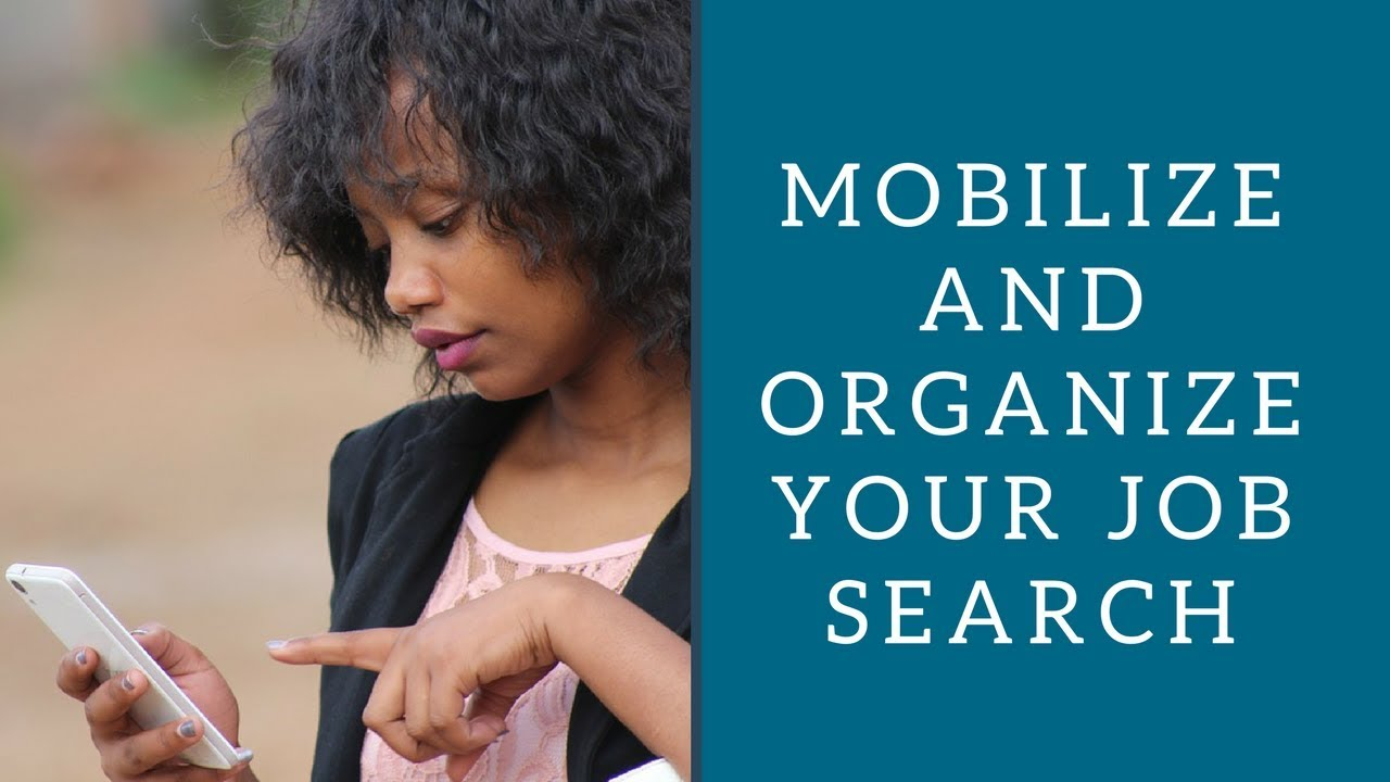 mobilize and organize your job search 2017 mobilize and organize your job search 2017