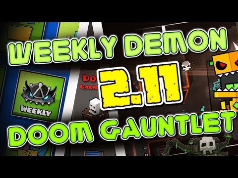 [2.11] Weekly Demon + Doom Gauntlet - Lets Play [Geometry Dash]