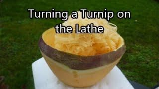 Woodurning a Turnip on the Lathe