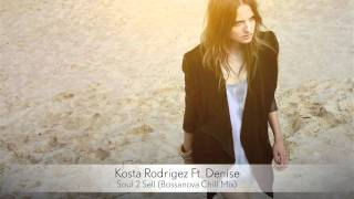 Kosta Rodrigez Ft. Denise - Soul 2 Sell (Bossanova Chill Mix) :: Musica del Lounge