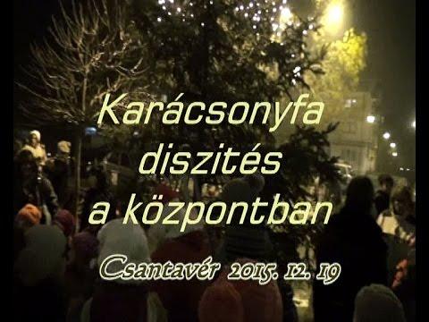 Csantavér, Karácsonyfa diszitése a falu központjában,  2015. 12. 19
