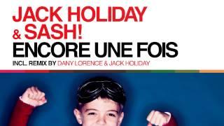 Jack Holiday & Sash! - Encore Une Fois (Edit 2014)