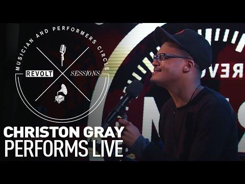 Christon Gray Performs Live  REVOLT Sessions