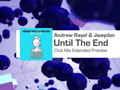 Andrew Rayel & Jwaydan - Until The End (Club Mix) (HQ)