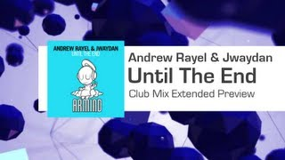 Andrew Rayel & Jwaydan - Until The End (Club Mix) (HQ)