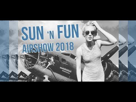 SUN n FUN Airshow Vlog, 2018